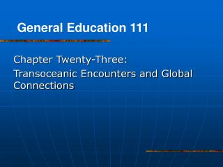 Chapter Twenty-Three:  Transoceanic Encounters and Global Connections