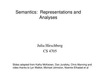 Semantics:  Representations and Analyses