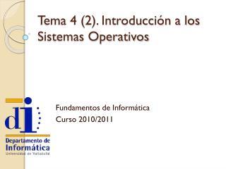 Tema 4 (2). Introducción a los Sistemas Operativos