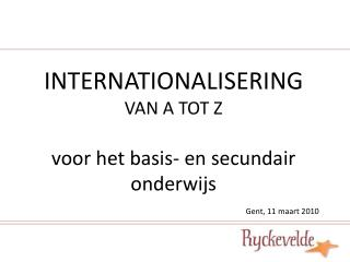 INTERNATIONALISERING VAN A TOT Z voor het basis- en secundair onderwijs