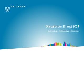 Dialogforum 13. maj 2014