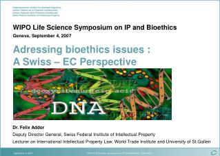 WIPO Life Science Symposium on IP and Bioethics - Felix Addor