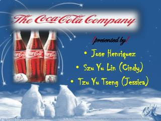 ! presented by ! Jose Henriquez Szu Yu  L in  (Cindy) Tzu  Yu  Tseng (Jessica )