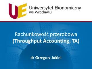 Rachunkowość przerobowa ( Throughput Accounting , TA)