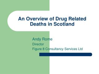 An Overview of Drug Related Deaths in Scotland