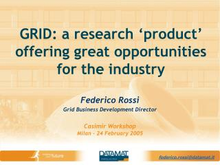 GRID: a research 'product' offering great opportunities for the industry
