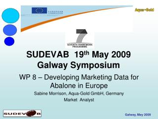 SUDEVAB  19th May 2009 Galway Symposium