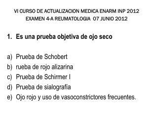 VI CURSO DE ACTUALIZACION MEDICA ENARM INP 2012 EXAMEN  4-A  REUMATOLOGIA   07 JUNIO 2012