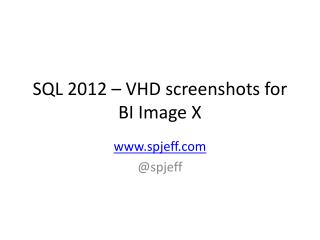 SQL 2012 – VHD screenshots for BI Image X
