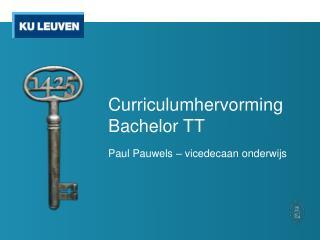 Curriculumhervorming Bachelor TT
