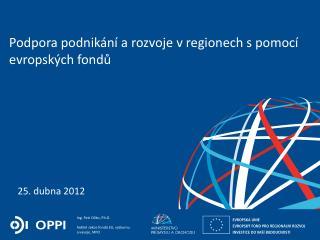 Podpora podnikání a rozvoje v regionech s pomocí evropských fondů