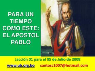 PARA UN TIEMPO COMO ESTE: EL APOSTOL PABLO