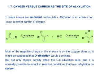 1.7. OXYGEN VERSUS CARBON AS THE SITE OF ALKYLATION