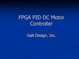 FPGA PID DC Motor Controller  Galt Design, Inc.