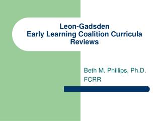 Leon-Gadsden  Early Learning Coalition Curricula Reviews