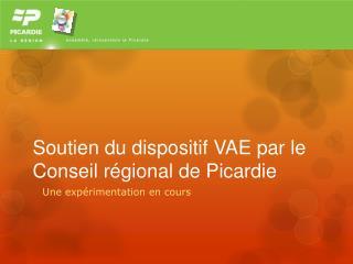Soutien du dispositif VAE par le Conseil r�gional de Picardie