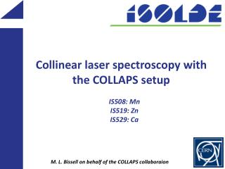 Collinear laser spectroscopy with the COLLAPS setup