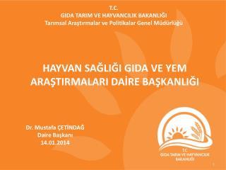 Dr. Mustafa ÇETİNDAĞ Daire  Başkanı 14.01.2014