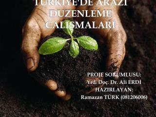TURKIYE'DE ARAZI DUZENLEME CALISMALARI