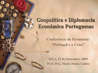 Geopol�tica e Diplomacia Econ�mica Portuguesas