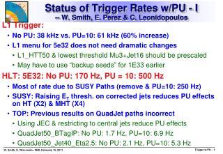Status of Trigger Rates  w /PU - I -- W. Smith, E. Perez & C. Leonidopoulos