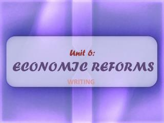 Unit 6:  ECONOMIC REFORMS