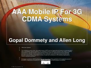 AAA/Mobile IP For 3G CDMA Systems Gopal Dommety and Allen Long
