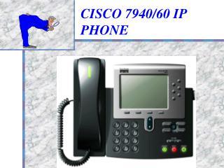 CISCO 7940/60 IP PHONE