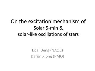 On the excitation mechanism of Solar 5- min & solar-like oscillations of stars