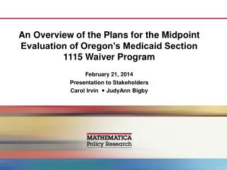 February 21, 2014 Presentation to Stakeholders Carol Irvin     JudyAnn Bigby