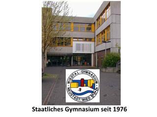 Staatliches Gymnasium seit 1976
