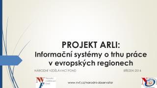 PROJEKT ARLI: Informa?n� syst�my o trhu pr�ce v evropsk�ch regionech