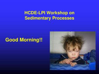HCDE-LPI Workshop on Sedimentary Processes