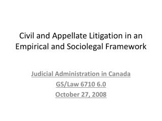 Civil and Appellate Litigation in an Empirical and  Sociolegal  Framework