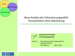 Neue Ansätze der Urbanisierungspolitik: Konzentration ohne Überlastung