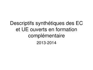 Descriptifs synthétiques des EC et UE ouverts en formation complémentaire