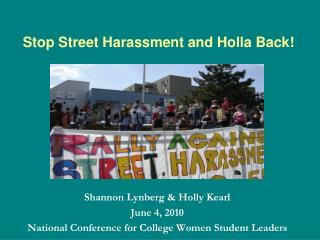Stop Street Harassment and Holla Back!