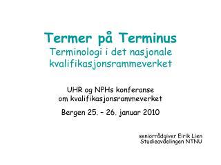 Termer p� Terminus Terminologi i det nasjonale kvalifikasjonsrammeverket