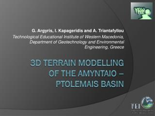 3D Terrain Modelling  of the Amyntaio – Ptolemais Basin