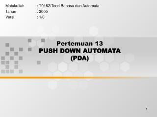 Pertemuan 13 PUSH DOWN AUTOMATA (PDA)
