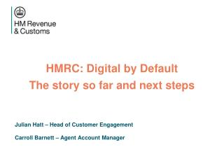 HMRC: Digital by Default The story so far and next steps
