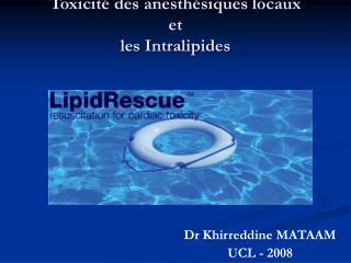 Toxicit� des anesth�siques locaux  et les Intralipides
