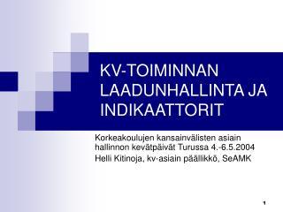 KV-TOIMINNAN LAADUNHALLINTA JA INDIKAATTORIT