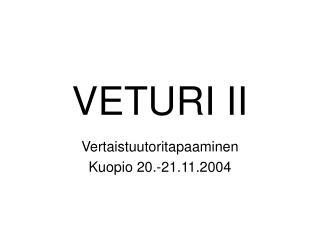 VETURI II