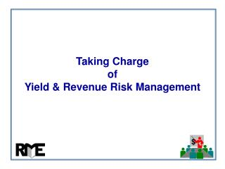 Taking Charge  of Yield & Revenue Risk Management