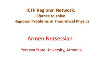 ICTP Regional Network: Chance to solve   Regional Problems in Theoretical Physics