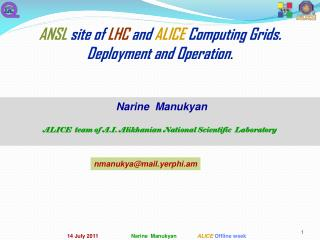 ANSL site of  LHC and ALICE Computing Grids. Deployment and Operation .
