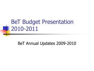 BeT Budget Presentation 2010-2011