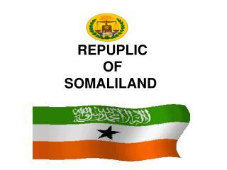 REPUPLIC  OF  SOMALILAND