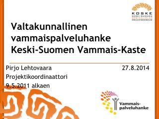 Valtakunnallinen vammaispalveluhanke  Keski-Suomen Vammais-Kaste